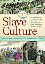 Slave Culture 3 Volume Set:  A Documentary Collection of the Slave Narratives from the Federal Writers' Project