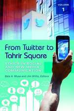 From Twitter to Tahrir Square Set: Ethics in Social and New Media Communication