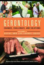 Gerontology [2 Volumes]:  Changes, Challenges, and Solutions
