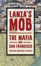 Lanza's Mob:  The Mafia and San Francisco