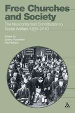 Free Churches and Society: The Nonconformist Contribution to Social Welfare 1800-2010