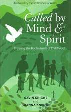 Called by Mind and Spirit:  Crossing the Borderlands of Childhood