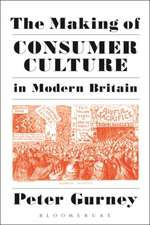 The Making of Consumer Culture in Modern Britain