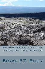 Shipwrecked at the Edge of the World