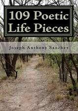 109 Poetic Life Pieces