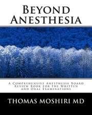 Beyond Anesthesia