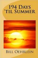 194 Days 'Til Summer