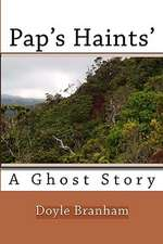 Pap's Haints':  A Ghost Story