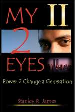 My 2 Eyes:  Power to Change a Generation