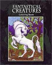 Fantastical Creatures:  Coloring Book