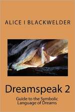 Dreamspeak 2:  Guide to the Symbolic Language of Dreams