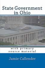 State Government in Ohio:  With Primary Source Material