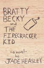 Bratty Becky and the Firecracker Kid:  A Collection of Ghostly Southern Poetry