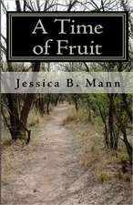 A Time of Fruit:  A Spiritual Journey Through Breast Cancer