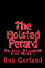 The Hoisted Petard