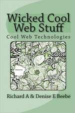 Wicked Cool Web Stuff:  Cool Web Technologies