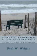 Pinocchio's Dream & Other Rememberings:  An Adoptees Journey to Reality