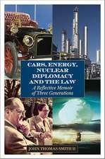 Cars, Energy, Nuclear Diplomacy and the Law