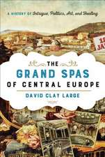 The Grand Spas of Central Europe
