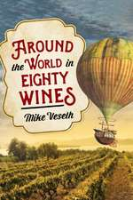 AROUND THE WORLD IN 80 WINES