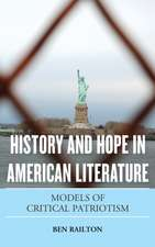 History and Hope in American Literature: Models of Critical Patriotism