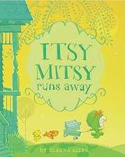 Itsy Mitsy Runs Away
