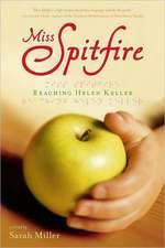 Miss Spitfire:  Reaching Helen Keller
