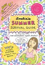 Amelia's Summer Survival Guide:  Amelia's Longest, Biggest, Most-Fights-Ever Family Reunion; Amelia's Itchy-Twitchy, Lovey-Dovey Summer at Camp Mosquit