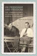 On Friendship and Freedom: The Ignazio- Marcel Fleischmann Correspondence
