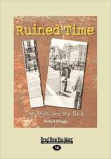 Ruined Time: The 1950s and the Beat (Large Print 16pt)