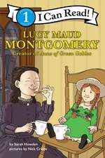 Lucy Maud Montgomery: Creator of Anne of Green Gables: I Can Read Level 1