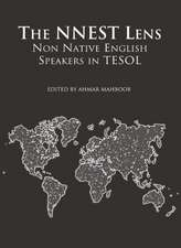 The Nnest Lens:  Non Native English Speakers in Tesol