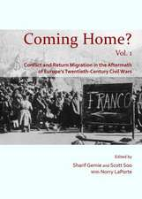 Coming Home?, Volume 1:  Conflict and Return Migration in the Aftermath of Europe's Twentieth-Century Civil Wars