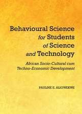 Behavioural Science for Students of Science and Technology:  African Socio-Cultural Cum Techno-Economic Development
