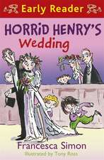 Horrid Henry Early Reader: Horrid Henry's Wedding