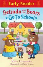 Early Reader: Belinda and the Bears go to School