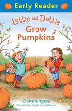 Lottie and Dottie Grow Pumpkins (Early Reader):  White Storm