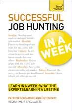 Successful Job Hunting in a Week: Teach Yourself