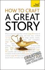 How to Craft a Great Story:  Creating Perfect Plot and Structure