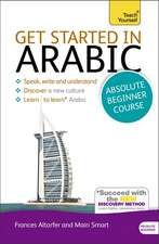 Smart, F: Get Started in Arabic Absolute Beginner Course