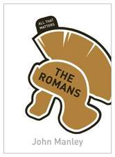 The Romans: All That Matters