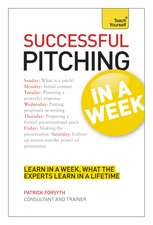 Successful Pitching for Business in a Week:  Motivate Yourself and Reach Your Goals