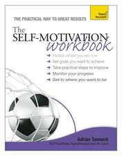 The Self-Motivation Workbook:  All That Matters