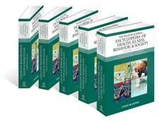 The Wiley Blackwell Encyclopedia of Health, Illness, Behavior, and Society: 5 Volume Set