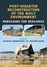 Post–Disaster Reconstruction of the Built Environment: Rebuilding for Resilience