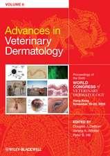 Advances in Veterinary Dermatology, Volume 6: Proceedings of the Sixth World Congress of Veterinary Dermatology Hong Kong November 19–22, 2008