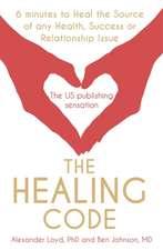 Loyd, A: The Healing Code