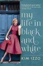 Izzo, K: My Life in Black and White