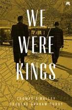 O'Malley, T: We Were Kings