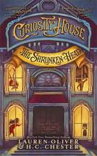 Oliver, L: Curiosity House: The Shrunken Head (Book One)